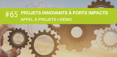 ABF DECISIONS – APPEL A PROJETS I-DEMO : PROJETS INNOVANTS A FORTS IMPACTS